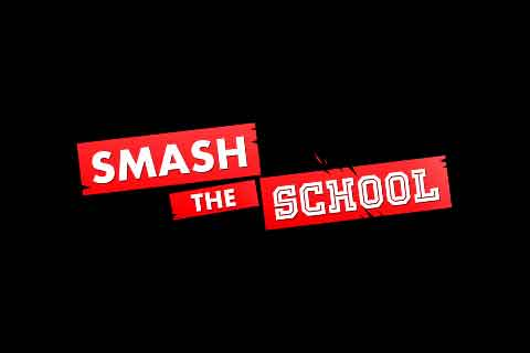 Smash the School
